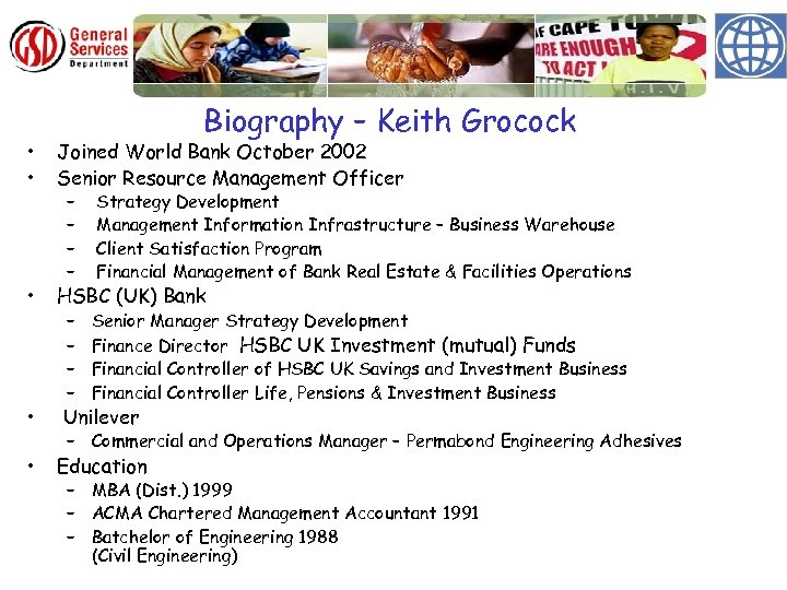 Biography – Keith Grocock • • Joined World Bank October 2002 Senior Resource Management