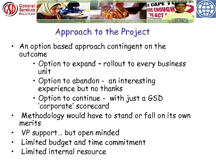 Approach to the Project • An option based approach contingent on the outcome •