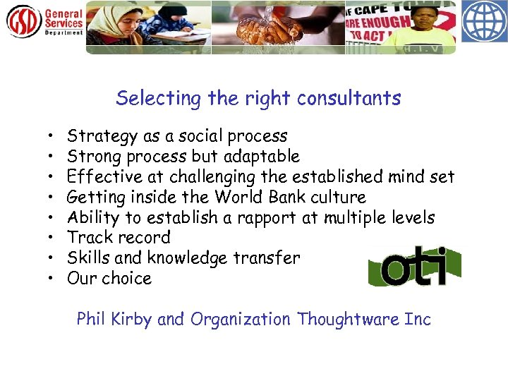 Selecting the right consultants • • Strategy as a social process Strong process but