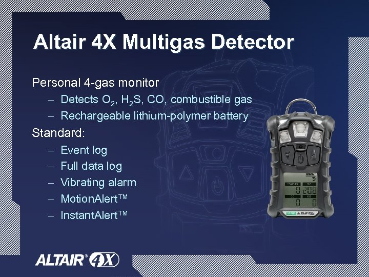 Altair 4 X Multigas Detector Personal 4 -gas monitor – Detects O 2, H