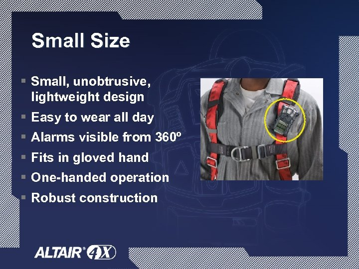 Small Size § Small, unobtrusive, lightweight design § § § Easy to wear all