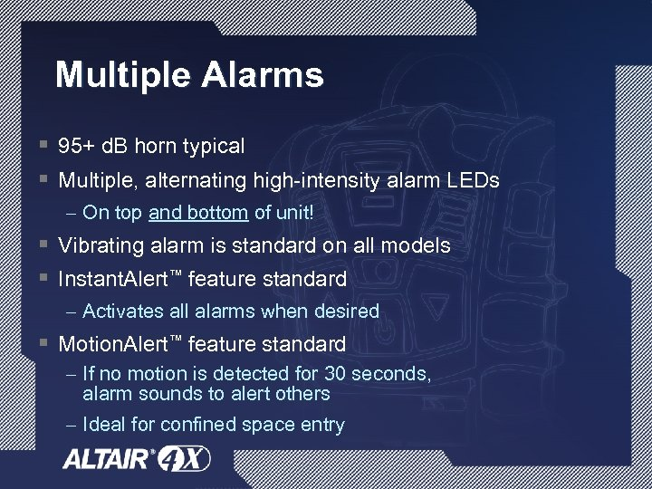 Multiple Alarms § 95+ d. B horn typical § Multiple, alternating high-intensity alarm LEDs