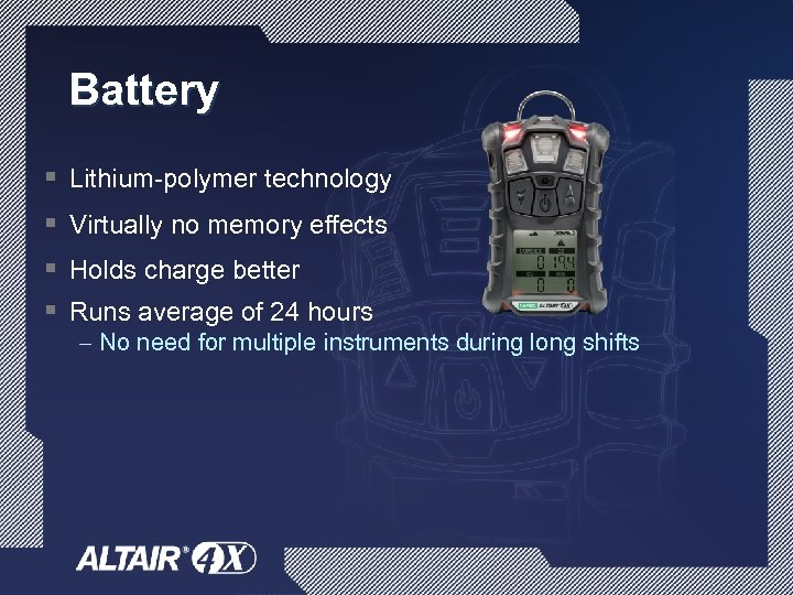 Battery § Lithium-polymer technology § Virtually no memory effects § Holds charge better §
