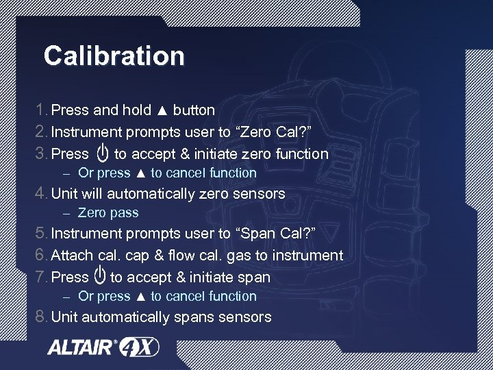 "Calibration 1. Press and hold ▲ button 2. Instrument prompts user to ""Zero Cal?"