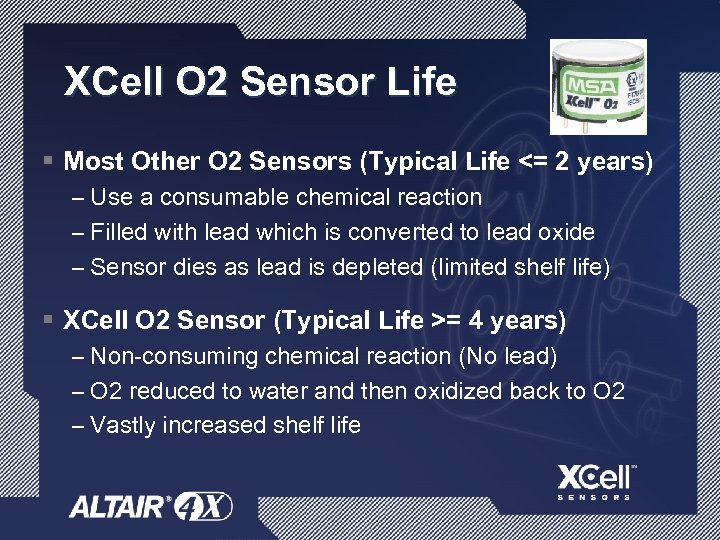 XCell O 2 Sensor Life § Most Other O 2 Sensors (Typical Life <=