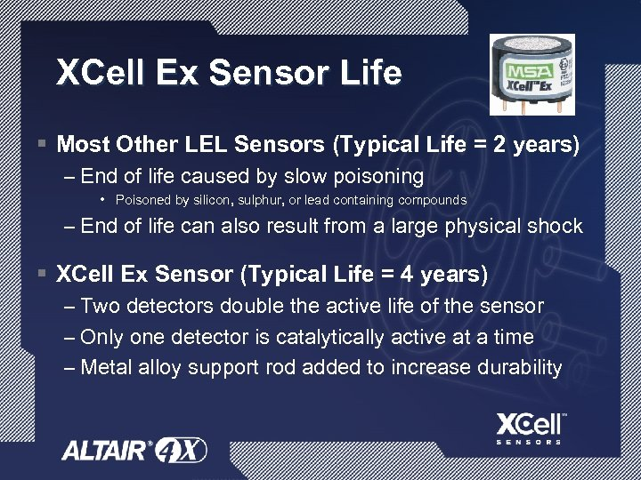 XCell Ex Sensor Life § Most Other LEL Sensors (Typical Life = 2 years)