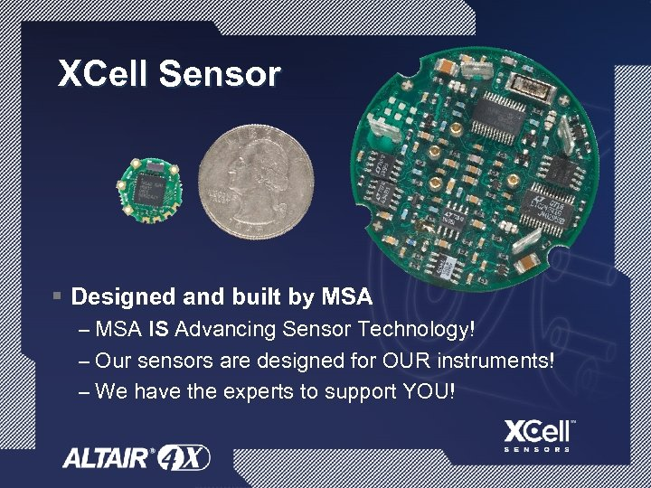XCell Sensor § Designed and built by MSA – MSA IS Advancing Sensor Technology!