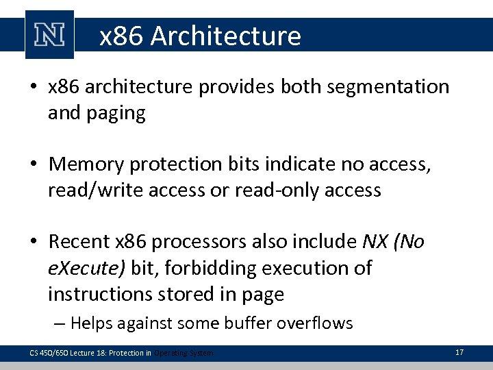 x 86 Architecture • x 86 architecture provides both segmentation and paging • Memory