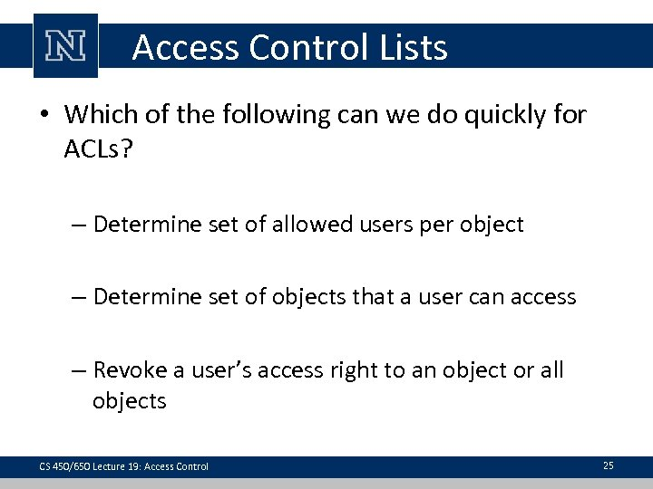 Access Control Lists • Which of the following can we do quickly for ACLs?