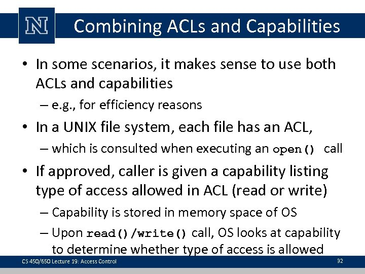 Combining ACLs and Capabilities • In some scenarios, it makes sense to use both