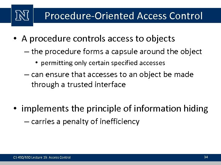 Procedure-Oriented Access Control • A procedure controls access to objects – the procedure forms