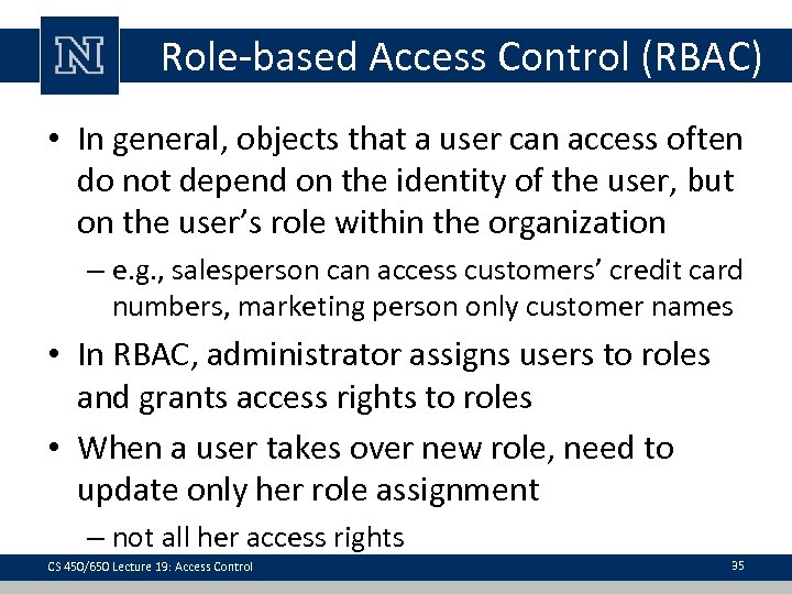 Role-based Access Control (RBAC) • In general, objects that a user can access often