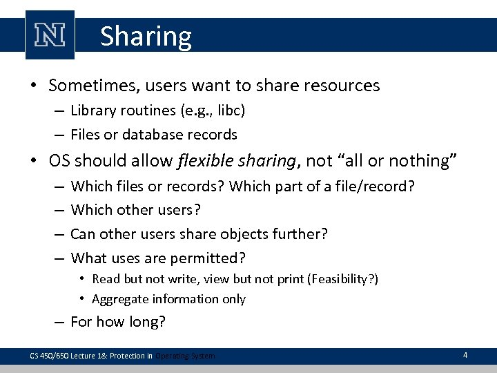 Sharing • Sometimes, users want to share resources – Library routines (e. g. ,