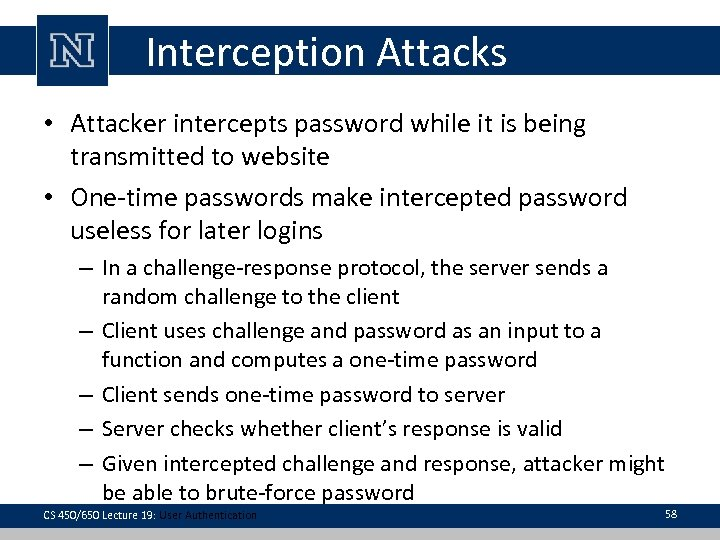 Interception Attacks • Attacker intercepts password while it is being transmitted to website •