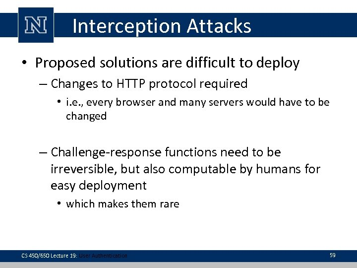 Interception Attacks • Proposed solutions are difficult to deploy – Changes to HTTP protocol