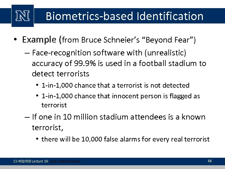 """Biometrics-based Identification • Example (from Bruce Schneier's """"Beyond Fear"""") – Face-recognition software with (unrealistic)"""