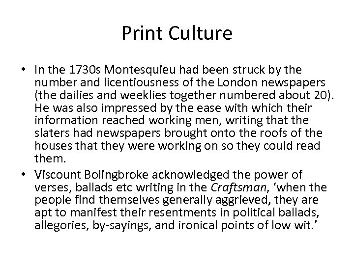 Print Culture • In the 1730 s Montesquieu had been struck by the number