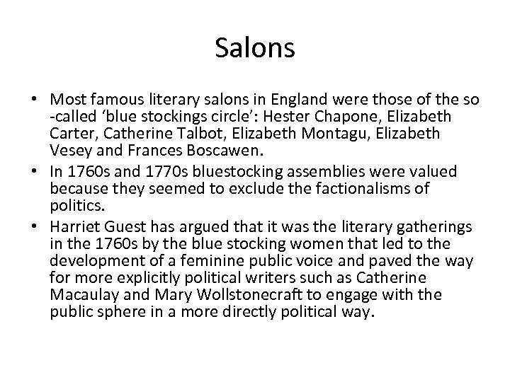 Salons • Most famous literary salons in England were those of the so -called