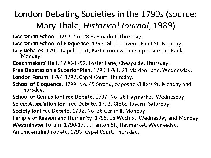 London Debating Societies in the 1790 s (source: Mary Thale, Historical Journal, 1989) Ciceronian