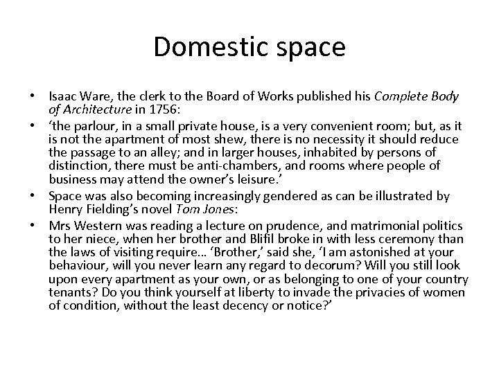 Domestic space • Isaac Ware, the clerk to the Board of Works published his