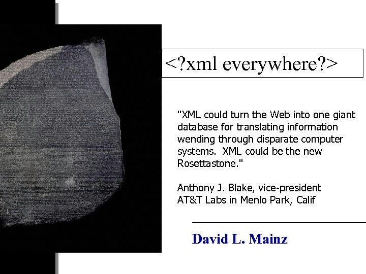 <? xml everywhere? > ''XML could turn the Web into one giant database for