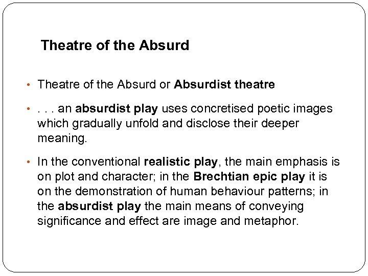 Theatre of the Absurd • Theatre of the Absurd or Absurdist theatre • .