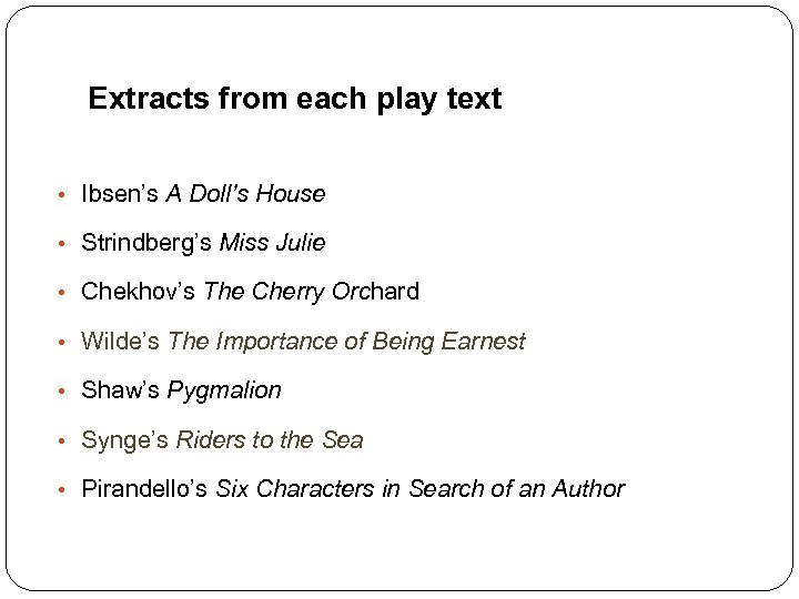 Extracts from each play text • Ibsen's A Doll's House • Strindberg's Miss Julie