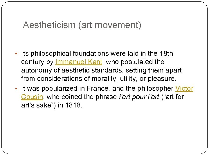 Aestheticism (art movement) • Its philosophical foundations were laid in the 18 th century