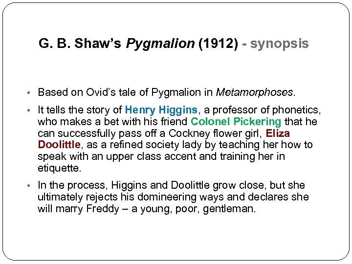 G. B. Shaw's Pygmalion (1912) - synopsis • Based on Ovid's tale of Pygmalion