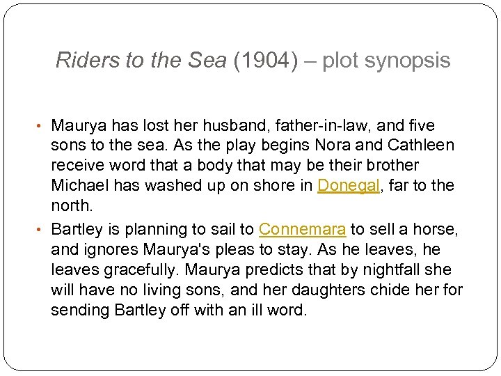 Riders to the Sea (1904) – plot synopsis • Maurya has lost her husband,