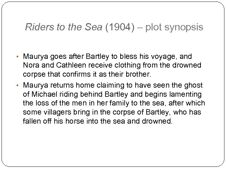 Riders to the Sea (1904) – plot synopsis • Maurya goes after Bartley to