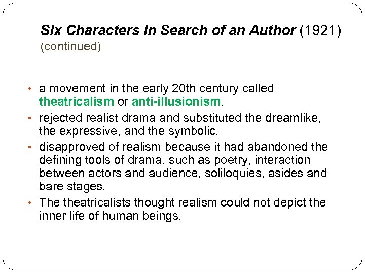 Six Characters in Search of an Author (1921) (continued) • a movement in the