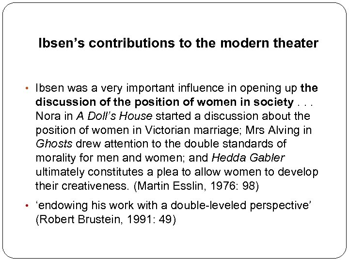 Ibsen's contributions to the modern theater • Ibsen was a very important influence in