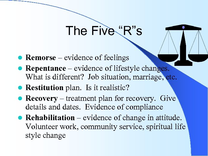 """The Five """"R""""s l l l Remorse – evidence of feelings Repentance – evidence"""