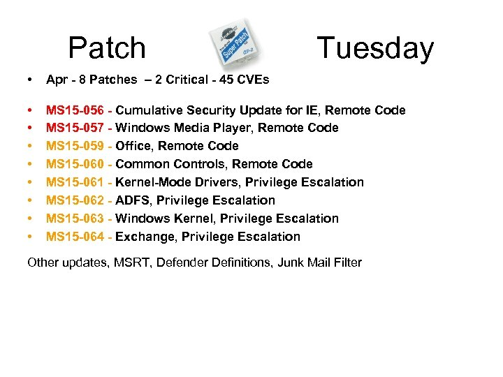 Patch Tuesday • Apr - 8 Patches – 2 Critical - 45 CVEs •