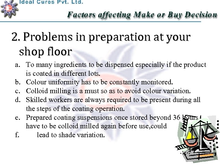 2. Problems in preparation at your shop floor a. To many ingredients to be