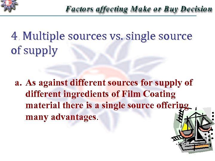 4. Multiple sources vs. single source of supply a. As against different sources for