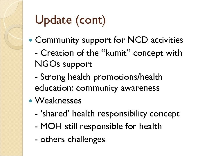 "Update (cont) Community support for NCD activities - Creation of the ""kumit"" concept with"