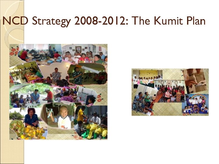 NCD Strategy 2008 -2012: The Kumit Plan