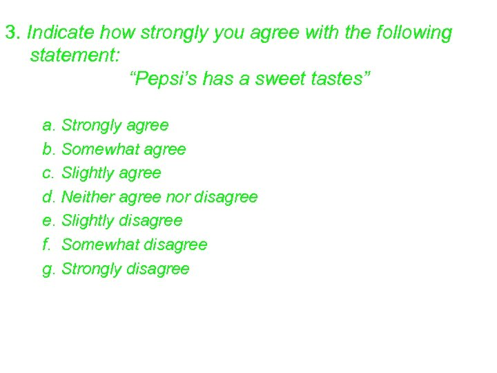 """3. Indicate how strongly you agree with the following statement: """"Pepsi's has a sweet"""