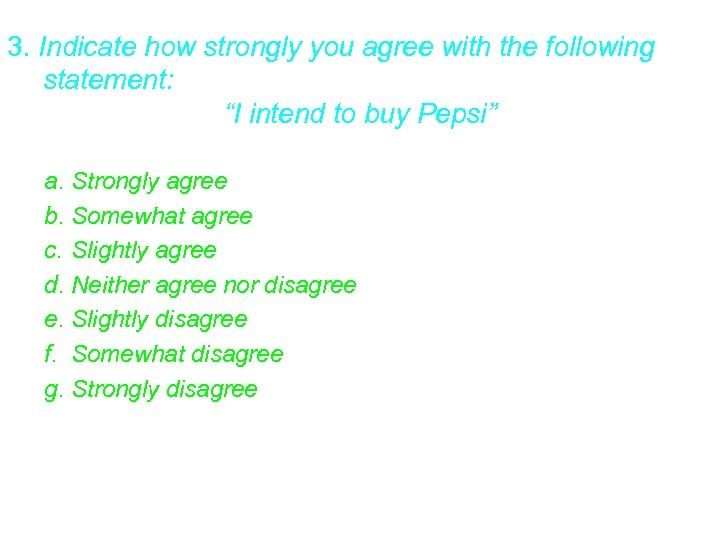 """3. Indicate how strongly you agree with the following statement: """"I intend to buy"""
