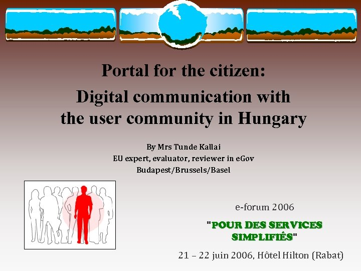 Portal for the citizen: Digital communication with the user community in Hungary By Mrs