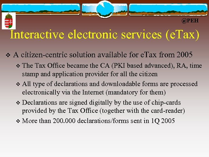@PEH Interactive electronic services (e. Tax) v A citizen-centric solution available for e. Tax
