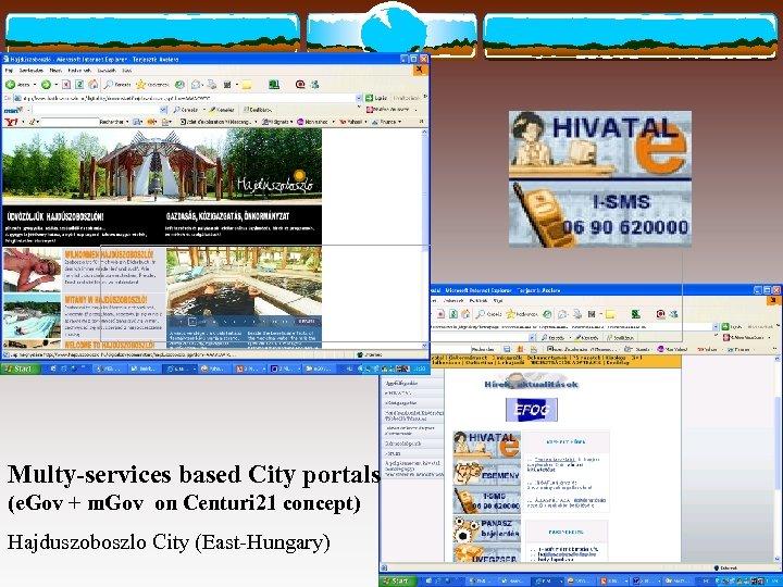 Multy-services based City portals (e. Gov + m. Gov on Centuri 21 concept)