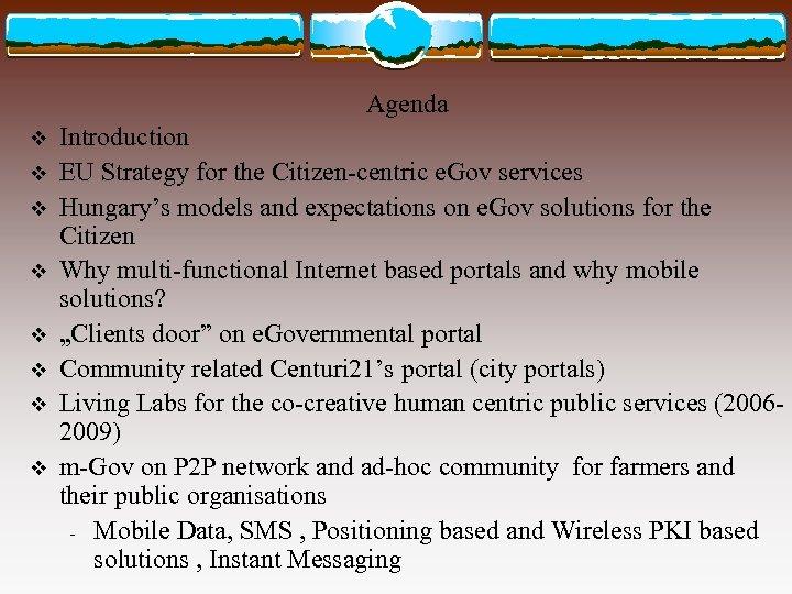 Agenda v v v v Introduction EU Strategy for the Citizen-centric e. Gov services