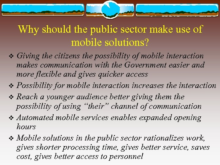 Why should the public sector make use of mobile solutions? Giving the citizens the