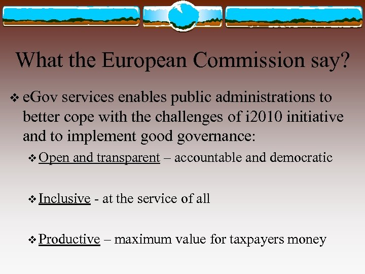 What the European Commission say? v e. Gov services enables public administrations to better