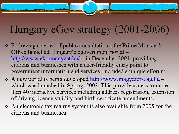 Hungary e. Gov strategy (2001 -2006) v v v Following a series of public