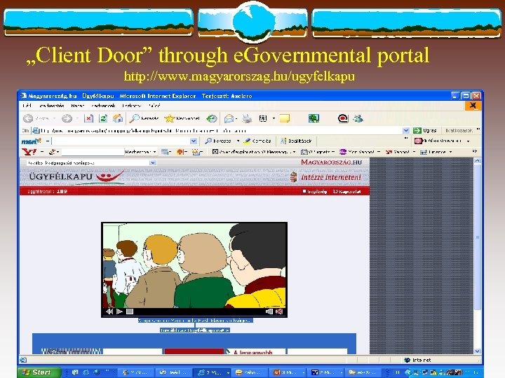 """Client Door"" through e. Governmental portal http: //www. magyarorszag. hu/ugyfelkapu"