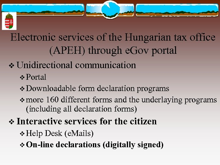 Electronic services of the Hungarian tax office (APEH) through e. Gov portal v Unidirectional